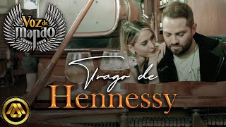 Voz de Mando - Trago de Hennessy (Video Oficial)
