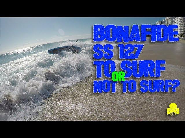 Bonafide SS127 Surfing