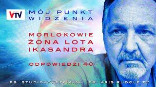 Kris Rudolf Mój Punkt Widzenia, Morlokowie, Żona Lota i Kasandra & Odp. 40. © VTV