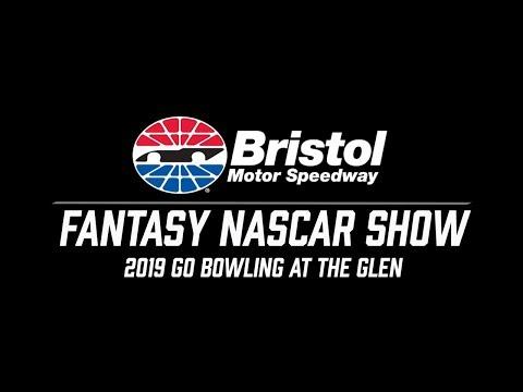 2019 Fantasy NASCAR Show - Go Bowling At The Glen