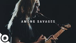 Among Savages - What Goes Around | OurVinyl Sessions