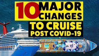 10 MAJOR CHANGES coming to all Cruise Lines after the Pandemic