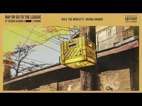"2 Chainz – ""Rule The World"" feat. Ariana Grande"
