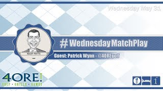 #WednesdayMatchPlay with Patrick Wynn from 4ORE! Golf