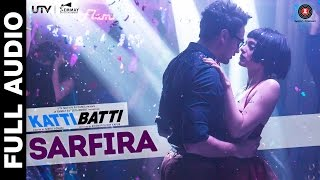 Sarfira - Song Audio - Katti Batti