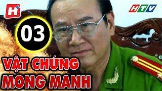 Gambar cover Vật Chứng Mong Manh – Tập 3 | Phim Hình Sự Việt Nam Hay Nhất 2017