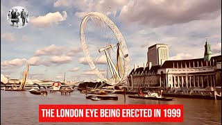 The London Eye being erected in 1999