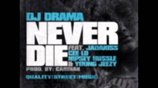 DJ Drama Ft Jadakiss, Cee-Lo Green, Nipsey Hussle & Young Jeezy - Never Die