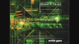 Wave In Head - With You