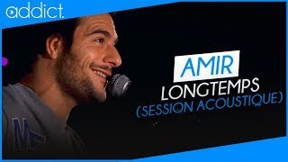 Amir   Longtemps (Session Acoustique)