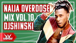 AFROBEAT !! Naija Overdose video Mix Vol 10 – DJ Shinski [Wizkid, Davido, Joeboy, Burna Boy, Tekno]