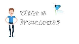 Dyslexic Advantage | What Is Dysgraphia ?
