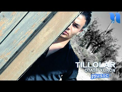 Otash Xijron - Tillolar | Оташ Хижрон - Тиллолар (music version)