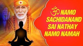 Sai Baba Songs -OM Namo Sachidanand Sai Nathay Namah | Sai Baba Mantra | Hindi Bhakti Songs
