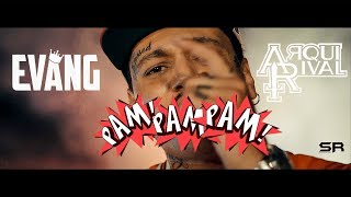 Evang ft. Arqui Rival - Pam Pam Pam (video oficial)