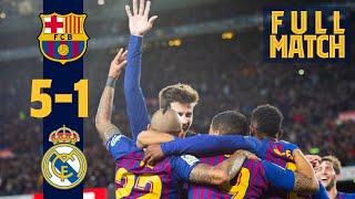 FULL MATCH: Barça 5-1 Madrid (2018) | Unbelievable manita match at Camp Nou 👋