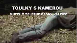 preview picture of video 'MUZEUM ŽELEZNÉ OPONY - VALTICE - TOULKY S KAMAROU'
