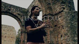 M.TRiSS - L'Encre Coule