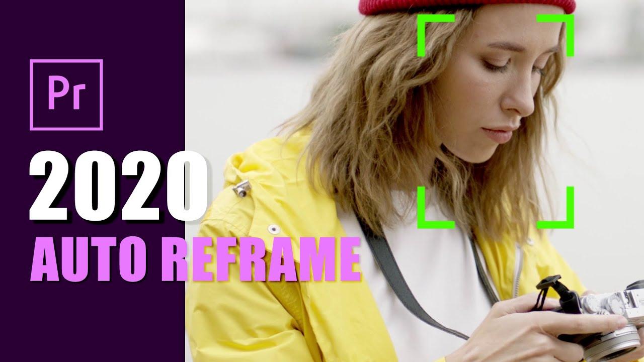 """Premiere Pro 2020'nin Yeni Özelliği """"Auto Reframe"""" Nasıl Kullanılır?"""