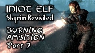 Skyrim Revisited - 077 - Burning Ambition - Part 7