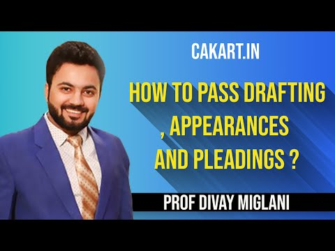 How to pass CS Professional Drafting, Appearances and pleadings paper by Prof Divay Miglani