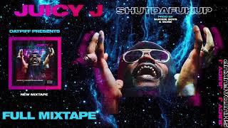 Juicy J   #shutdafukup [FULL MIXTAPE]