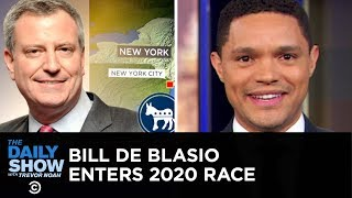 Steve Bullock and Bill de Blasio Enter the 2020 Democratic Field | The Daily Show