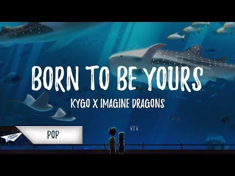 Kygo & Imagine Dragons - Born To Be Yours (Lyrics / Lyric Video)