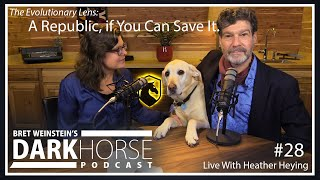 Bret and Heather 28th DarkHorse Podcast Livestream: A Republic, if You Can Save It