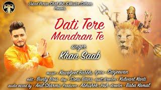 Khan Saab - Dati Tere Mandaran Te | Latest punjabi