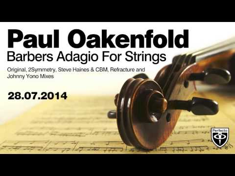 Paul Oakenfold - Barber's Adagio For Strings (Refracture Remix)