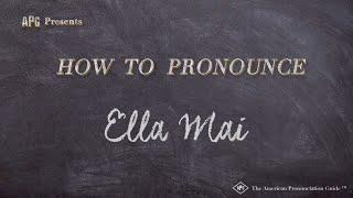How to Pronounce Ella Mai  |  Ella Mai Pronunciation