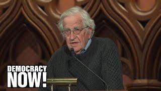 Noam Chomsky on Fascism, Nuclear Weapons, Climate Change, Julian Assange & More
