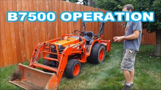 KUBOTA B7500 OPERATION OVERVIEW/INSTRUCTIONAL  (How to use a tractor)