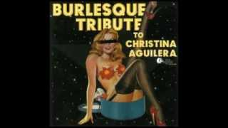 Get Mine, Get Yours - Burlesque Tribute to Christina Aguilera