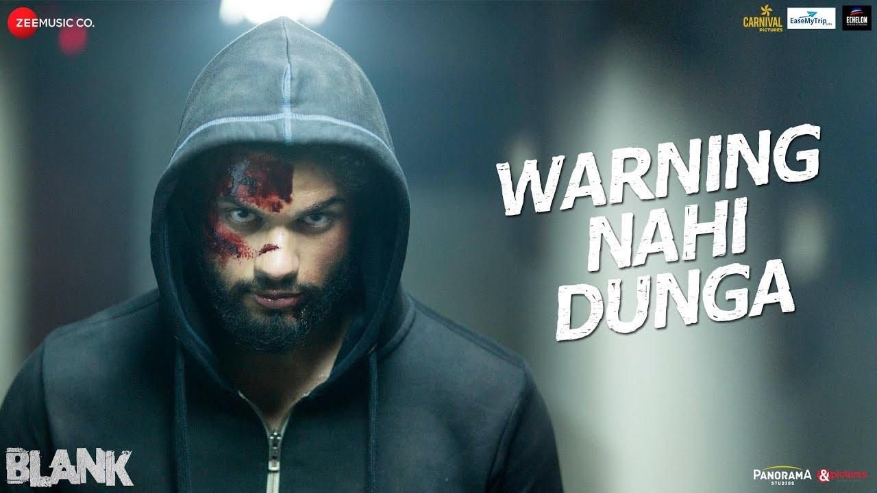 Warning Nahi Dunga Song – Blank | Sunny Deol, Karan Kapadia, Ishita
