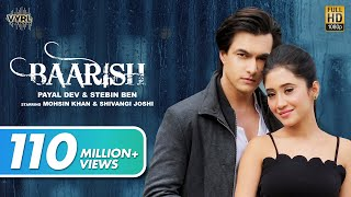 Baarish (Official Video) Payal Dev,Stebin Ben | Mohsin Khan, Shivangi Joshi |Kunaal V| New Song 2020