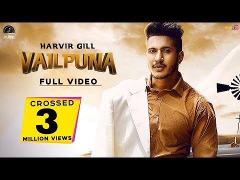 Vailpuna | HARVIR GILL | SINGGA | Latest Punjabi Song 2019 | OFFICIAL VIDEO