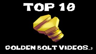 Top 10 Golden Bolt Videos!