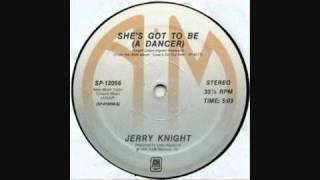Jerry Knight - She's Got To Be (A Dancer)