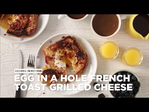 Brunch Recipes – How to Make Egg in a Hole French Toast Grilled Cheese