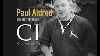Behind the Bench with Paul Aldred for Cricket Insight 2014