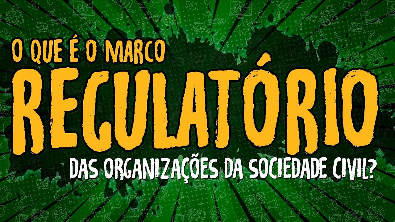 O Que é o Marco Regulatório das Organizações da Sociedade Civil?