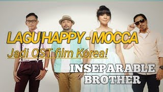 HAPPY - MOCCA  for ost Inseparable Brother