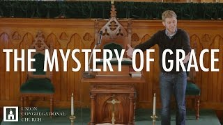 THE MYSTERY OF GRACE   Ephesians 3:1-13   Peter Frey