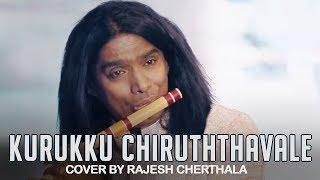 Kurukku Chiruththavale - Flute Cover by Rajesh Cherthala  Team