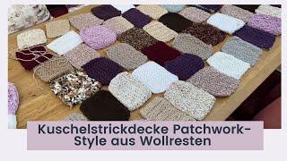 Kuschelstrickdecke Patchwork Style aus Wollresten - Ganz einfach selber machen