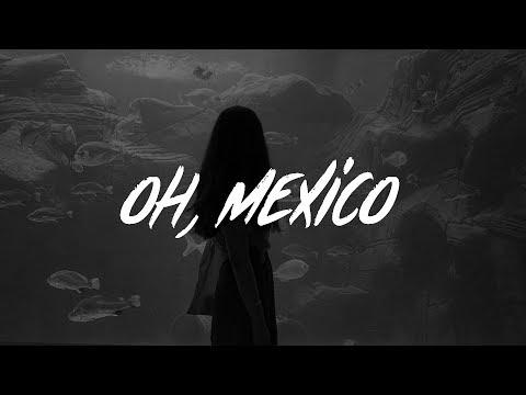 Jeremy Zucker - oh, mexico (Lyrics)