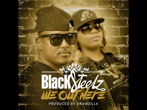 "BLACKSTEELZ ""WE OUT HERE"" dir. by TOMMY CANNONVILLE"