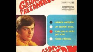 George Freedman - COISINHA ESTÚPIDA - UM GRANDE AMOR - TUDO QUE EU SINTO POR VOCÊ - NOSSA INFÂNCIA